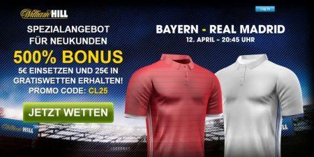 Neukundenbonus von 500 Prozent bei William Hill für Spiel Bayern München – Real Madrid